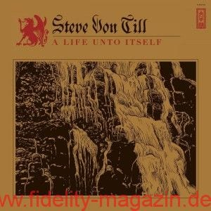 Interpret: Steve von Till Albumtitel: A Life Unto Itself Label: Neurot Recordings/Cargo Records Format/VÖ: CD, Vinyl / 15.05.2015