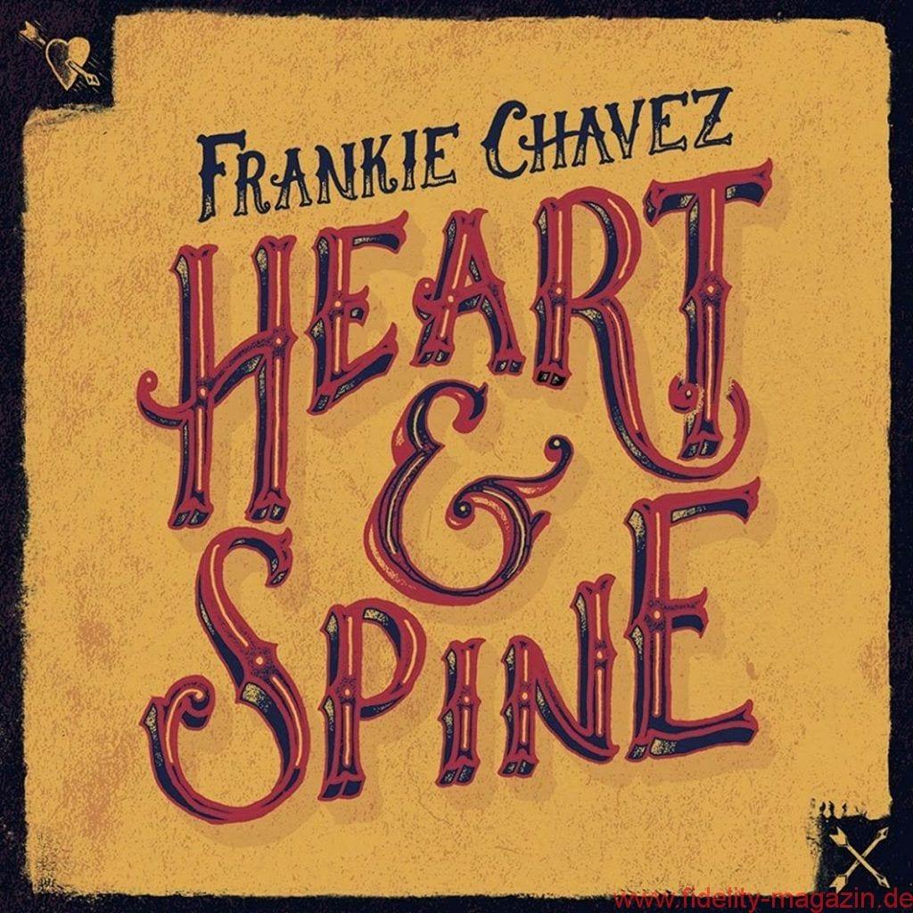 Frankie Chavez – Heart & Spine