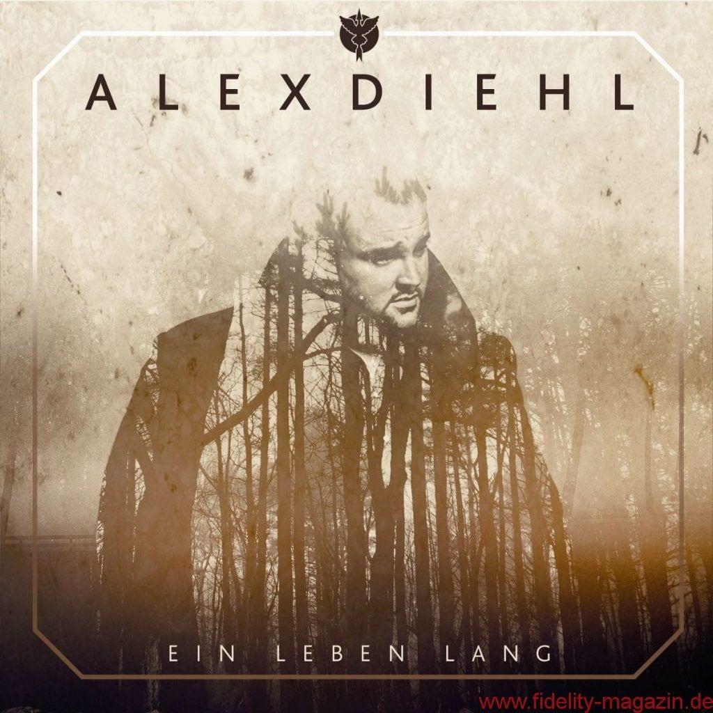 Alex Diehl Ein Leben lang