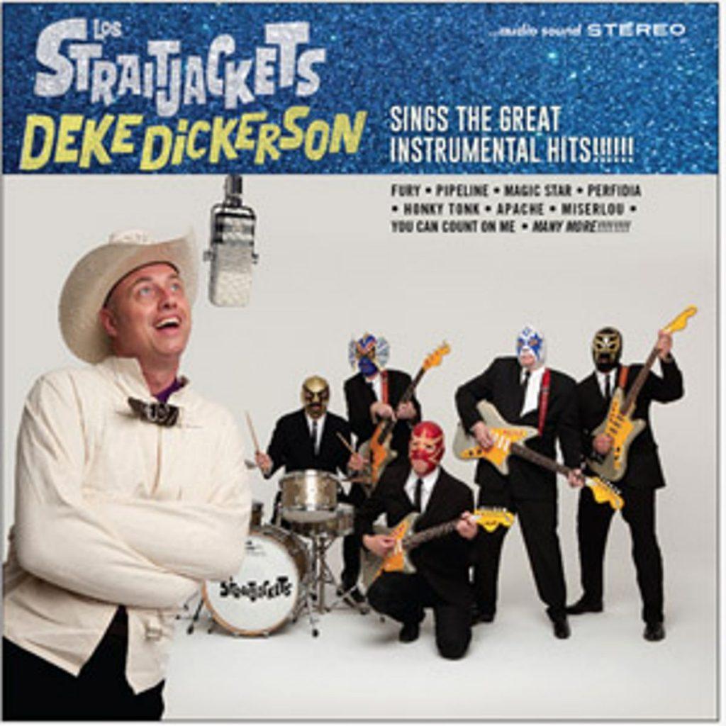 Los Straitjackets – Deke Dickerson Sings The Great Instrumental Hits