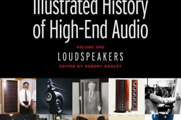 The Absolute Sound's Illustrated History of High-End Audio, Volume One: Loudspeakers