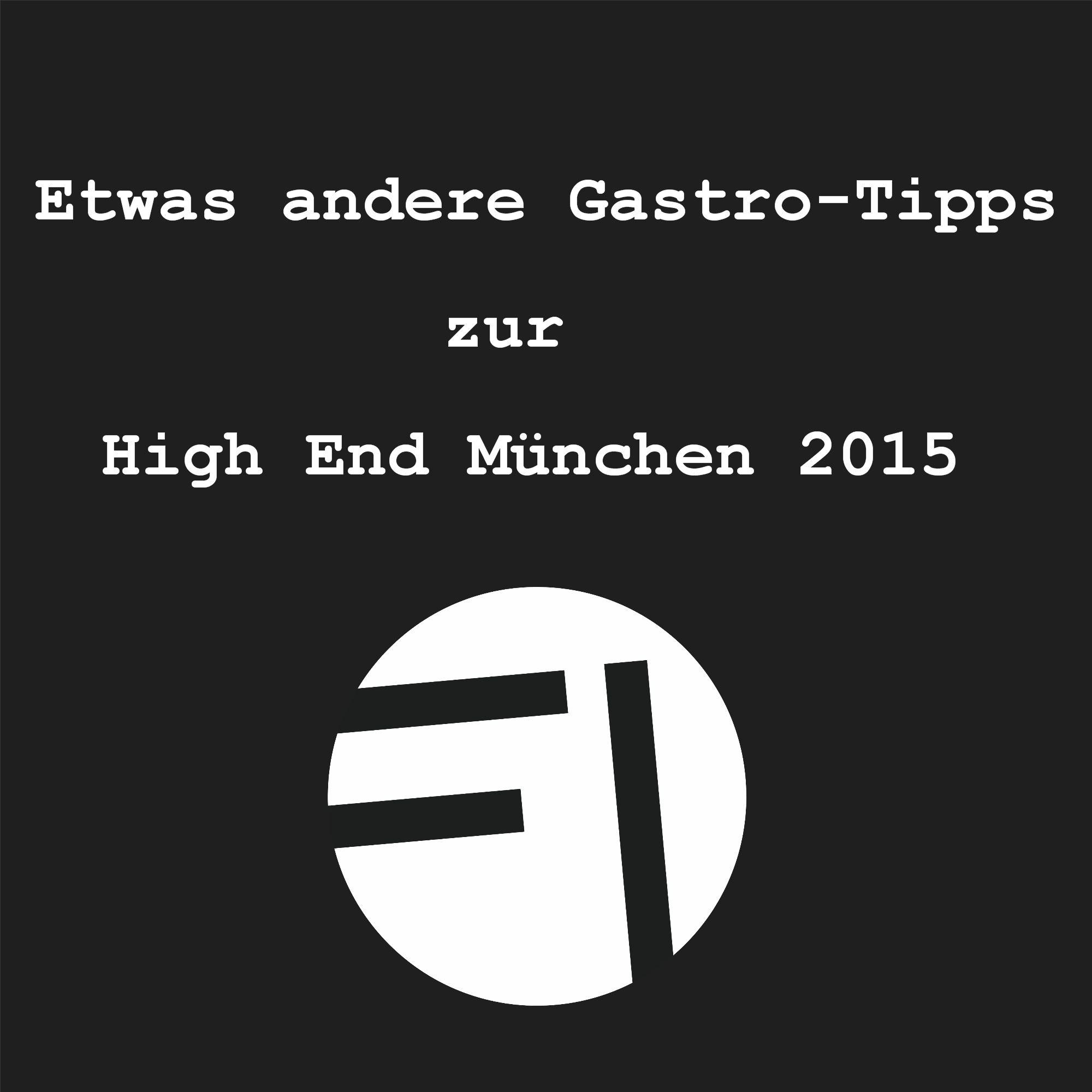 Der etwas andere Gastro-Tipp zur High End München