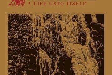 Interpret: Steve von Till Albumtitel: A Life Unto Itself Label: Neurot Recordings/Cargo Records Format/VÖ: CD, Vinyl / 15.05.2015