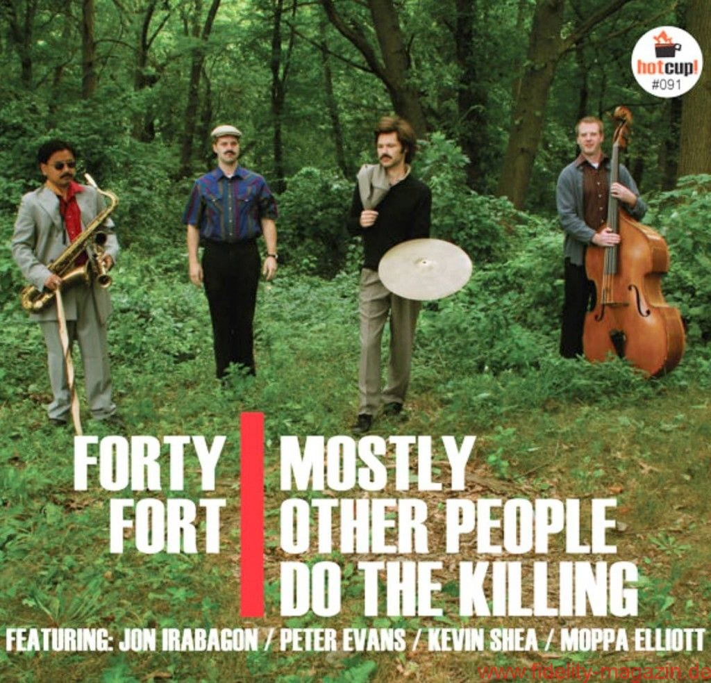 Mostly Other People Do The Killing - Forty Fort (Hot Cup 091)