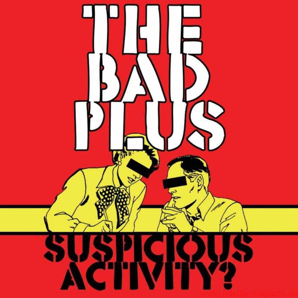 the-bad-plus-suspicious-activity
