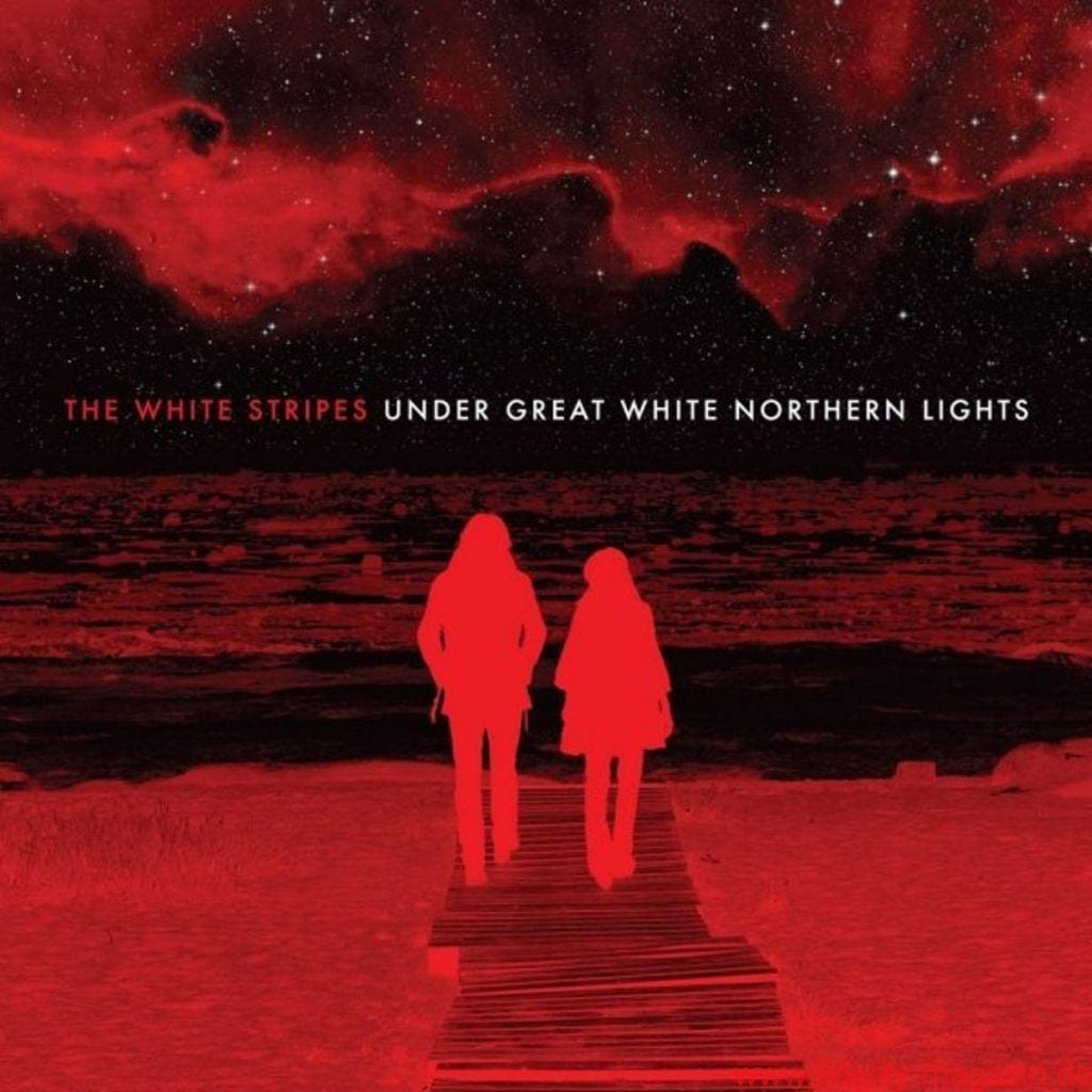 The White Stripes_Under Great White Northern Lights