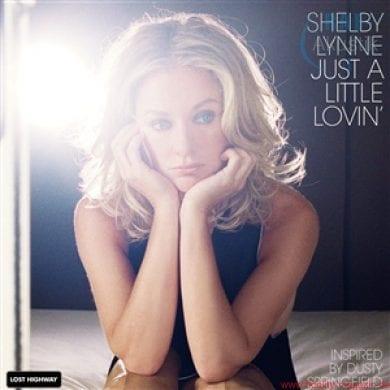 Shelby Lynn – Just A Little Lovin'