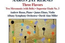 Aaron Jay Kernis Three Flavors