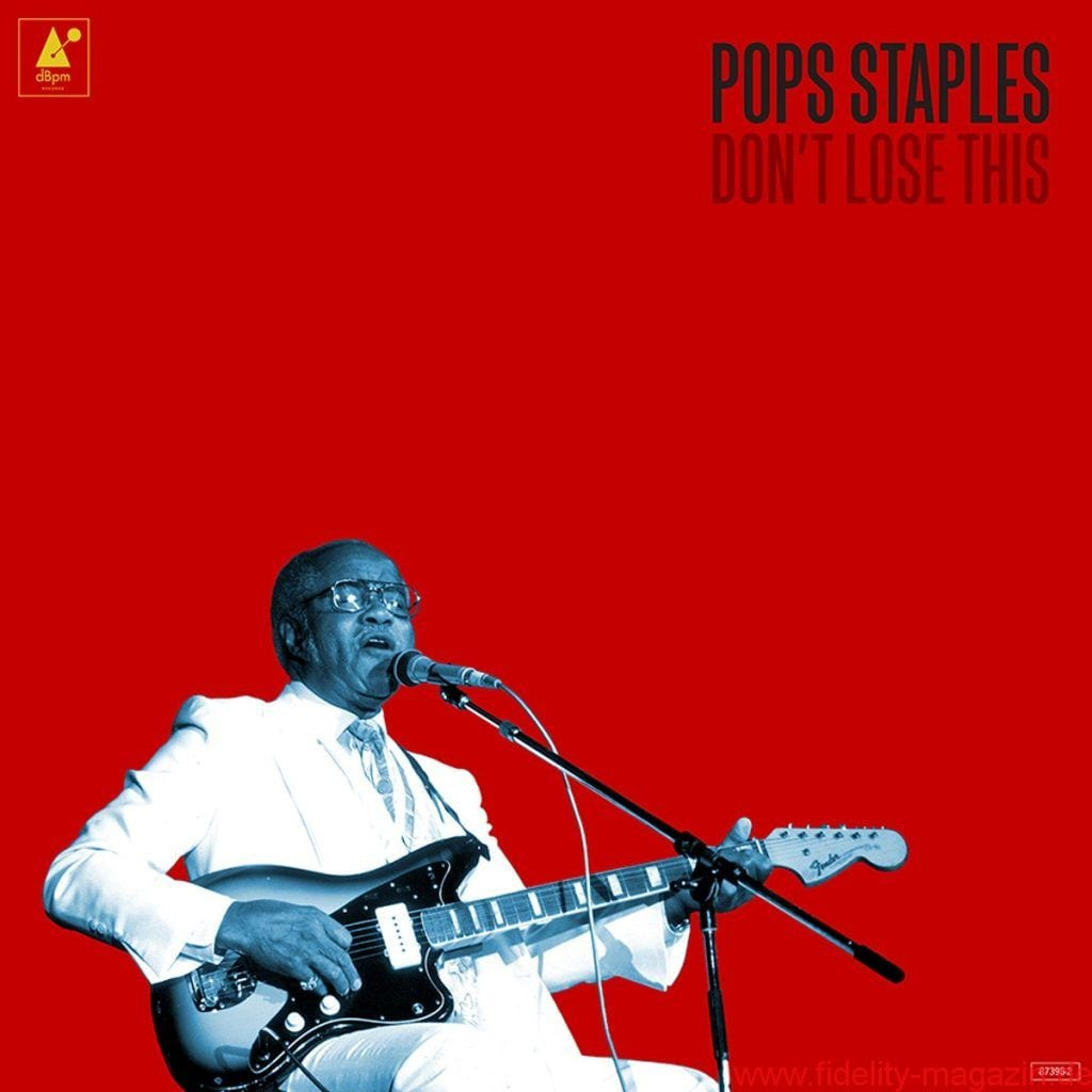 Pops Staples – Don't Lose This