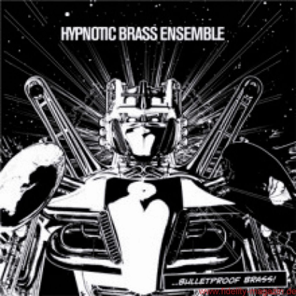 Hypnotic Brass Ensemble - Bulletproof Brass