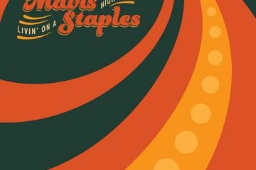 Mavis Staples – Livin' On A High Note