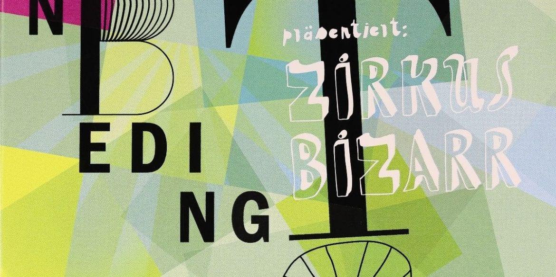 Jörg Schippa's UnbedingT – Zirkus Bizarr