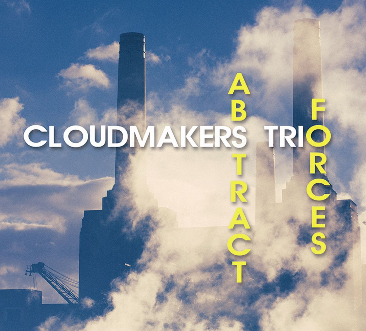 Cloudmakers Trio – Abstract Forces