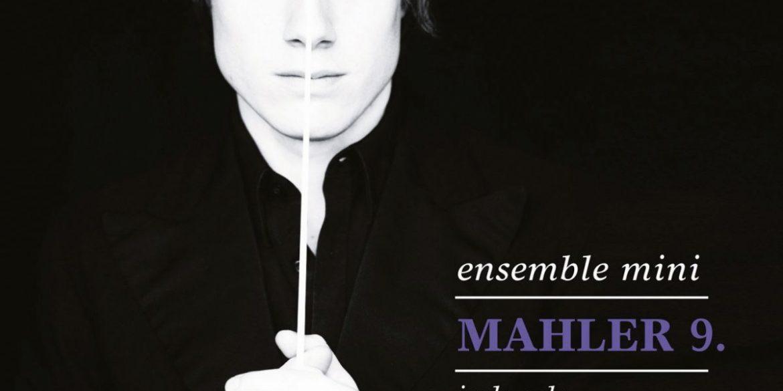 Ensemble Mini: Gustav Mahler – 9. Sinfonie