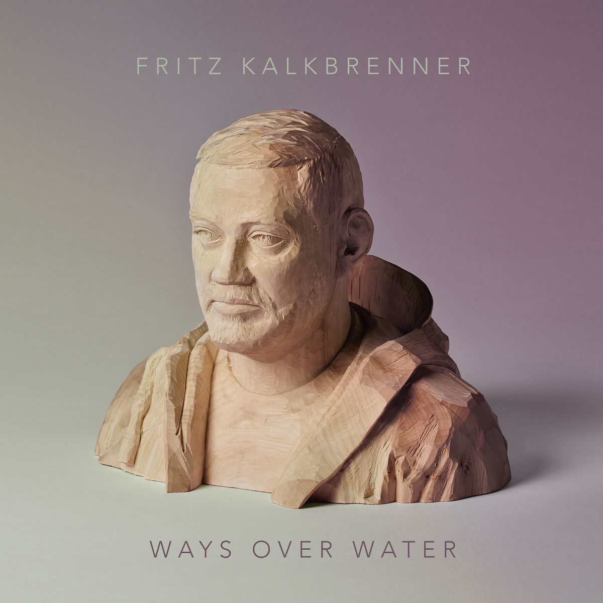 Fritz Kalkbrenner – Ways Over Water