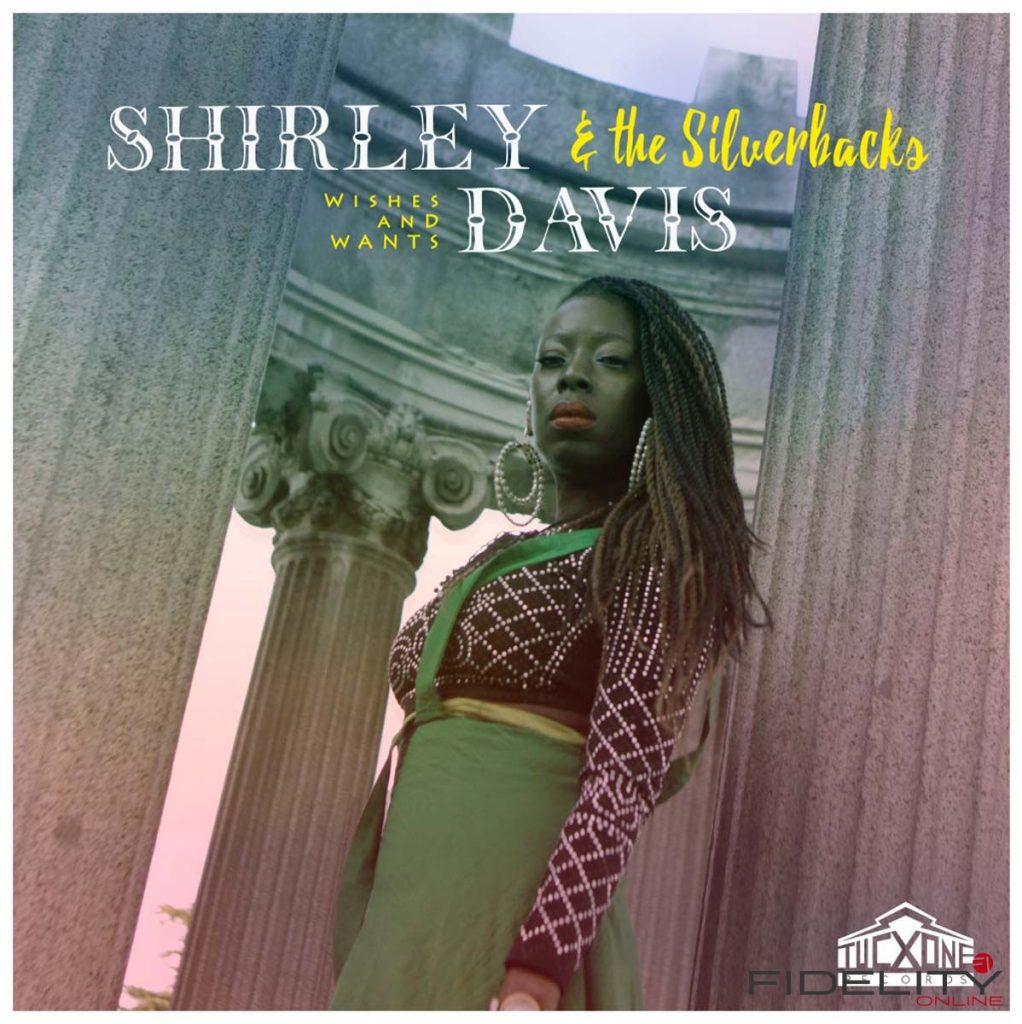 Shirley Davis & The Silverbacks Wishes And Wants Label: Tucxone Records Format: CD, LP