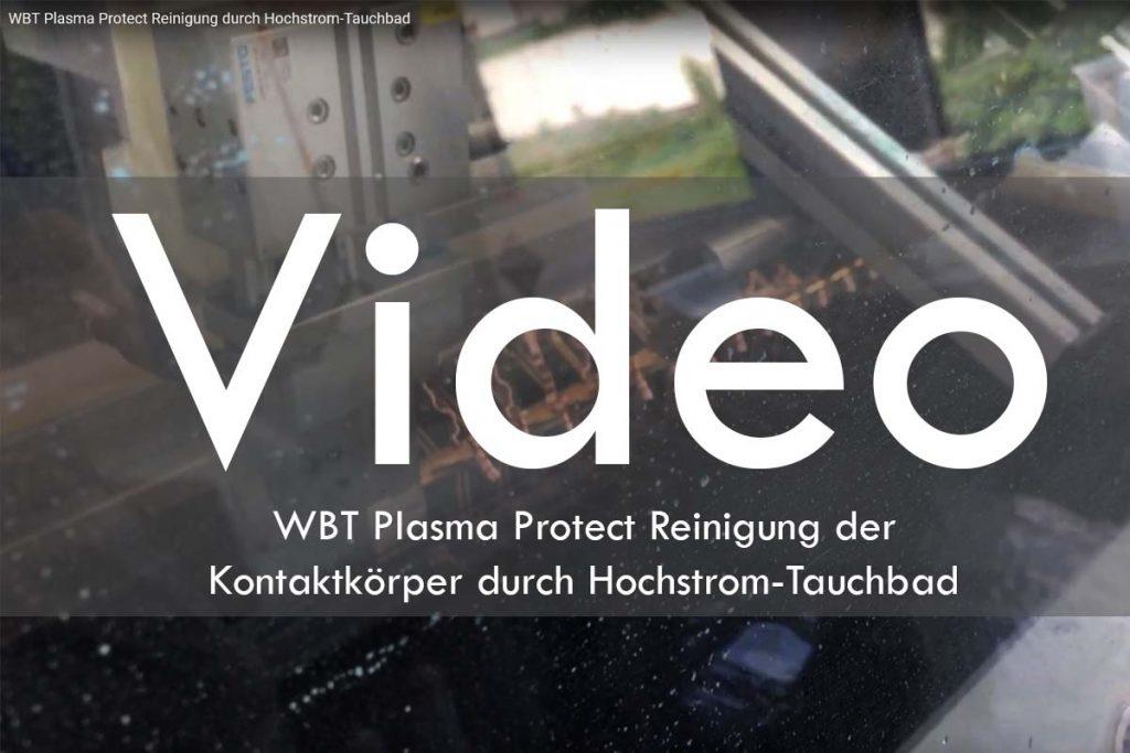 WBT Plasma Protect Reinigung durch Hochstrom-Tauchbad Video