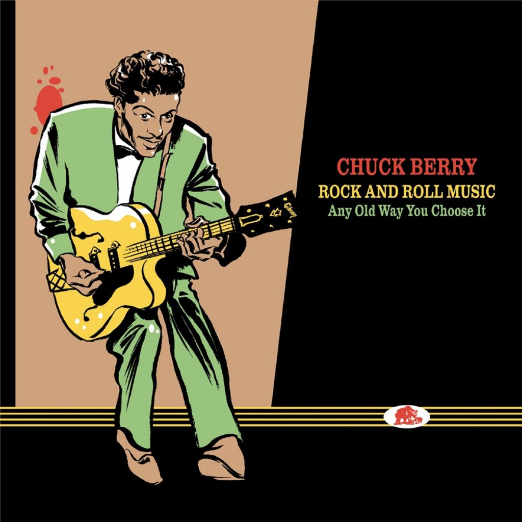 Chuck Berry, Rock And Roll Music, Any Old Way You Choose It