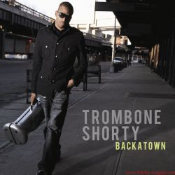 Funkadelity Trombone Shorty Backatown